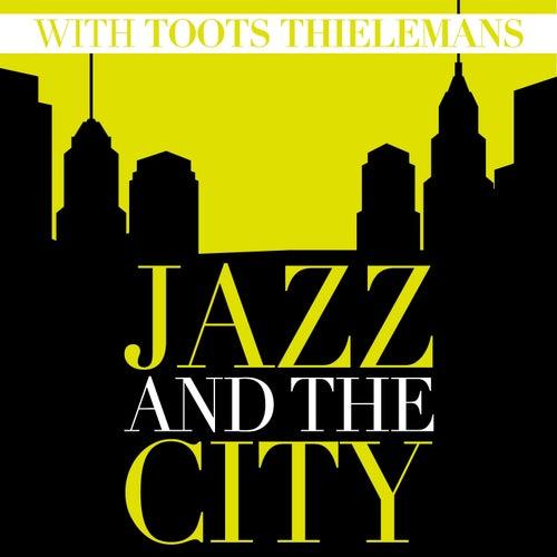 Jazz and the City with Toots Thielemans von Toots Thielemans