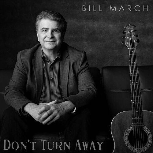 Don't Turn Away von Bill March