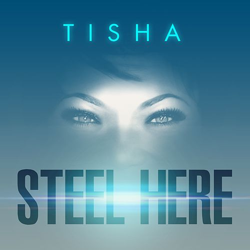 Steel Here - Single de Tisha Campbell Martin