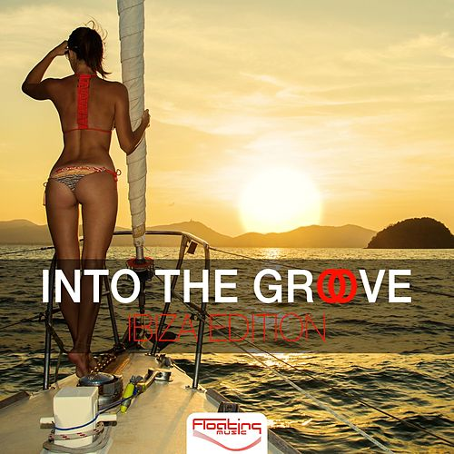 Into The Groove - Ibiza Edition by Various Artists