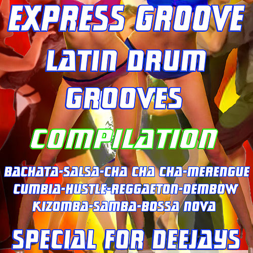 Latin Drum Grooves Compilation (Instrumental Drum Groove) by Express Groove