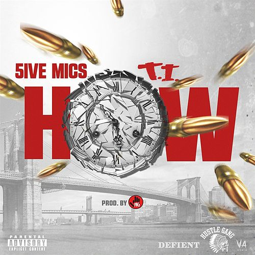How (feat. T.I.) de 5ive Mics