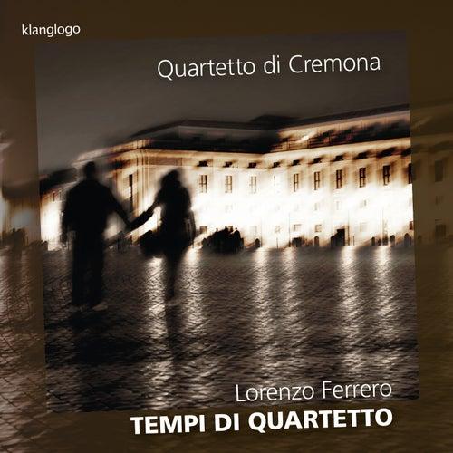 Ferrero: Tempi di quartetto by Quartetto di Cremona