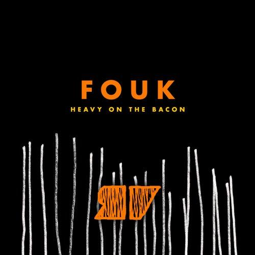 Heavy on the Bacon fra Fouk
