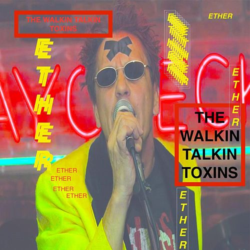 Ether by The Walkin Talkin Toxins