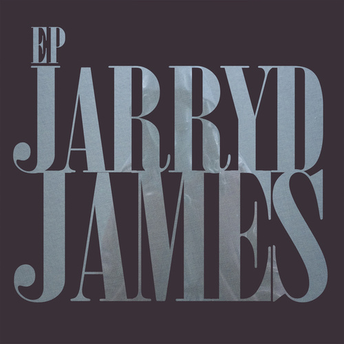 Jarryd James EP by Jarryd James