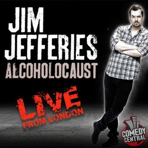 Alcoholocaust by Jim Jefferies