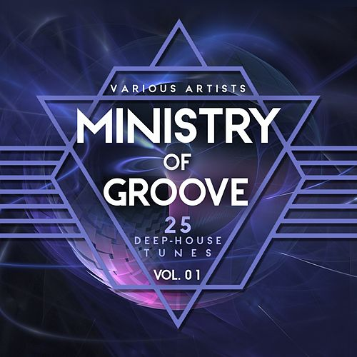 Ministry of Groove, Vol. 1 (25 Deep-House Tunes) by Various Artists
