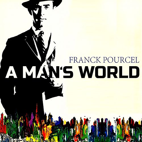 A Mans World von Franck Pourcel