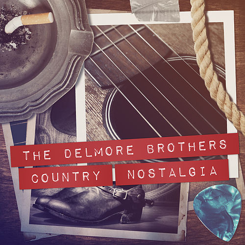 Country Nostalgia by The Delmore Brothers