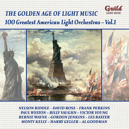 The Golden Age of Light Music: 100 Greatest American Light Orchestras - Vol. 1 de Various Artists