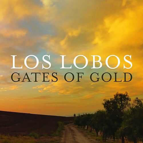 Gates of Gold de Los Lobos