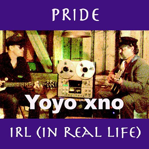 Pride / IRL (In Real Life) - Single by Yoyo xno