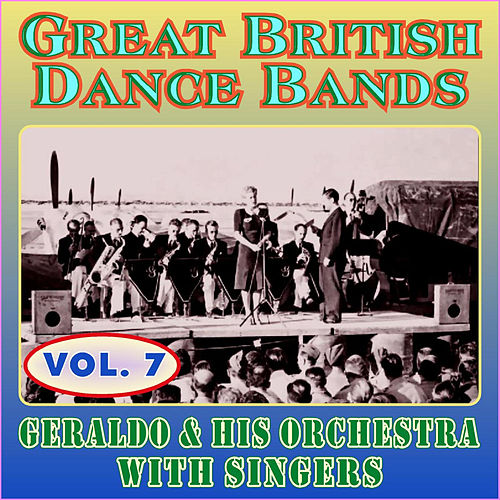 Greats British Dance Bands - Vol. 8 - Geraldo & His Orchestra with Singers de Geraldo & His Orchestra