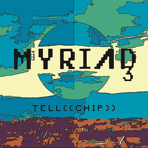 Tell((Chip)) by Myriad3