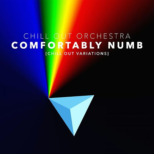 Comfortably Numb (Chill out Variations) von The Chill-Out Orchestra