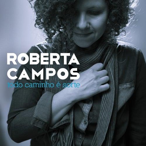 Todo Caminho É Sorte de Roberta Campos