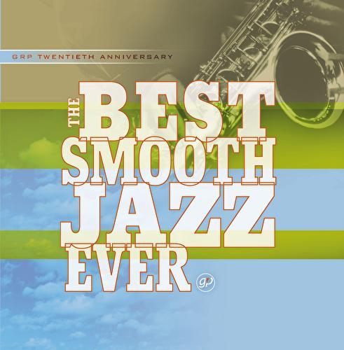 The Best Smooth Jazz Ever de Various Artists