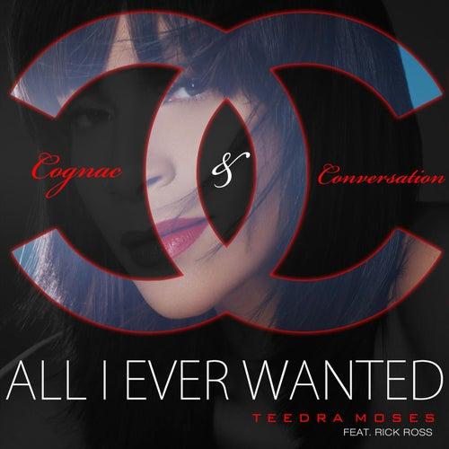All I Ever Wanted - Single de Teedra Moses