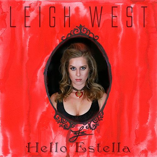 Hello Estella by Leigh West