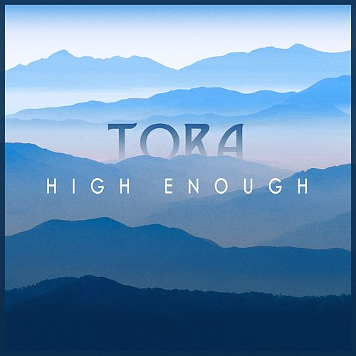 High Enough by Tora