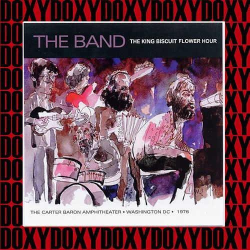 The King Biscuit Flower Hour (Doxy Collection, Remastered, Live at the Carter Baron Amphitheater, Washington DC, August 29th, 1976) de The Band