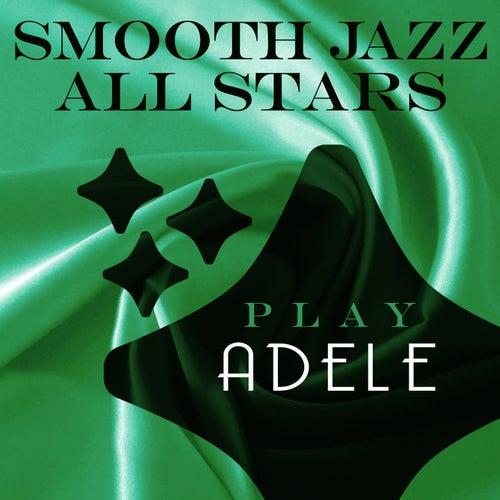 Smooth Jazz All Stars Play Adele von Smooth Jazz Allstars