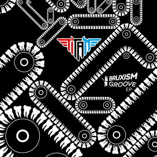Bruxism Groove de Titan
