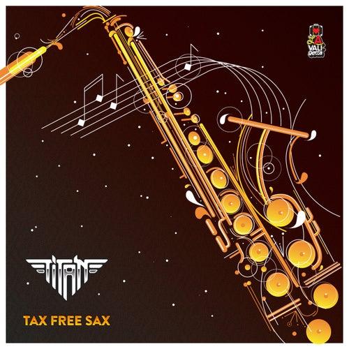 Tax Free Sax de Titan