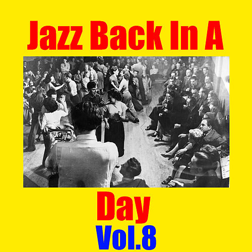 Jazz Back In A Day, Vol.8 von Various Artists