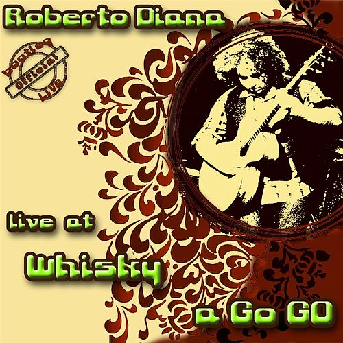 Live At the Whisky a Go Go by Roberto Diana