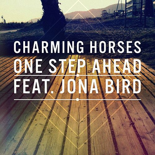 One Step Ahead by Charming Horses