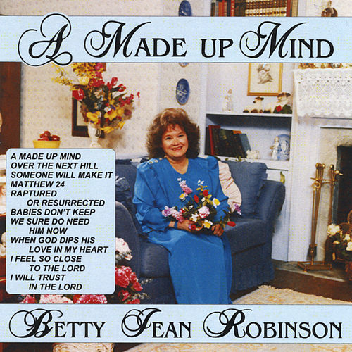 A Made Up Mind von Betty Jean Robinson