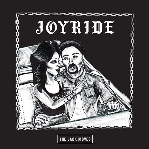 Joyride by The Jack Moves