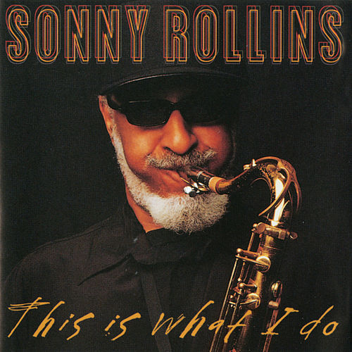 This Is What I Do de Sonny Rollins