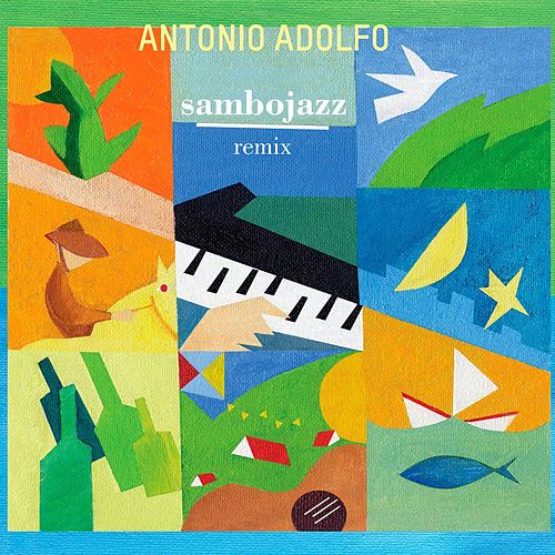 Sambojazz (Remix) de Antonio Adolfo