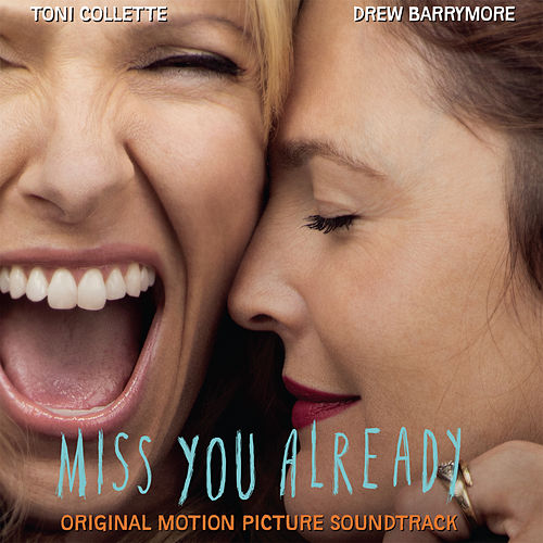 Miss You Already (Original Motion Picture Soundtrack) de Various Artists