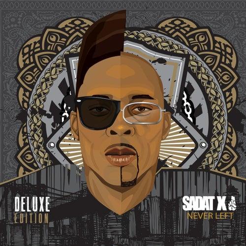 Never Left (Deluxe Edition) von Sadat X
