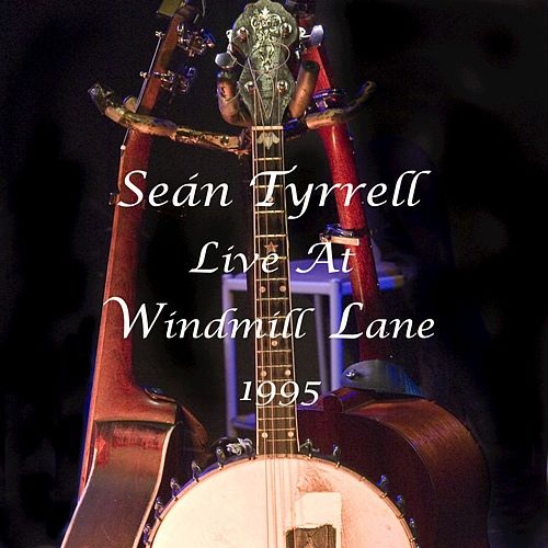 Sean Tyrrell Live At Windmill Lane 1995 de Sean Tyrrell