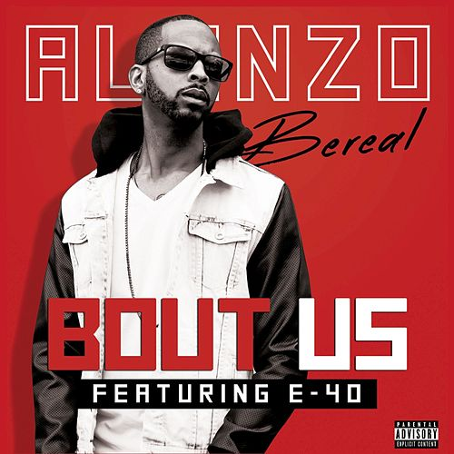 Bout Us (feat. E-40) de Alonzo