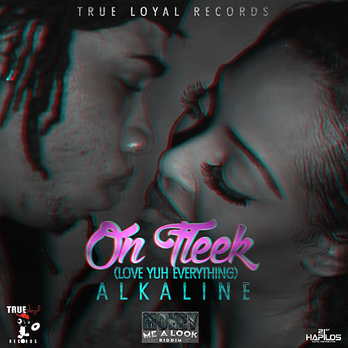 On Fleek (Love You Everything) - Single by Alkaline