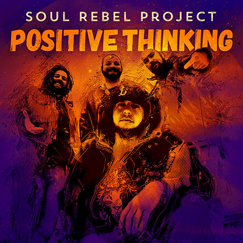Positive Thinking by Soul Rebel Project