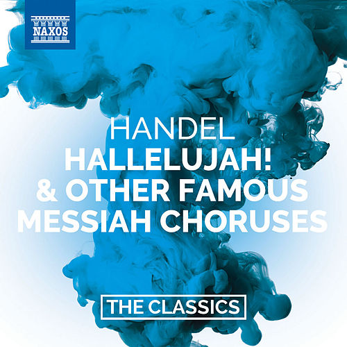 Handel: Hallelujah! & Other Famous Messiah Choruses by Various Artists