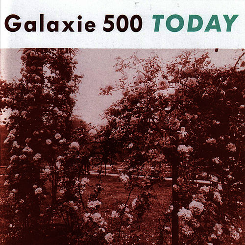 Today de Galaxie 500