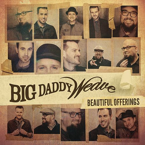 Beautiful Offerings (Deluxe Edition) de Big Daddy Weave