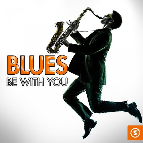 Blues Be with You de Various Artists