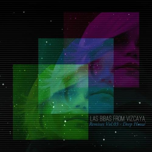 Remixes, Vol. 03 - Deep House von Las Bibas From Vizcaya