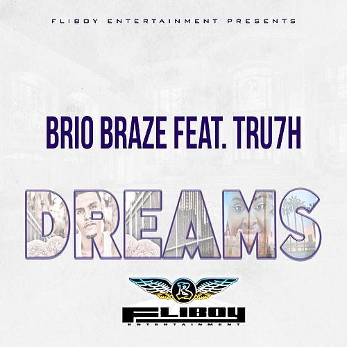 Dreams (feat. Tru7h) - Single de Brio Braze