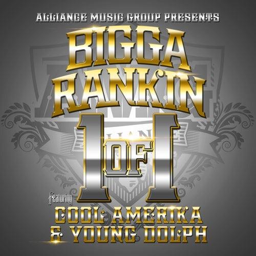 1 of 1 (feat. Cool Amerika & Young Dolph) - Single de Bigga Rankin