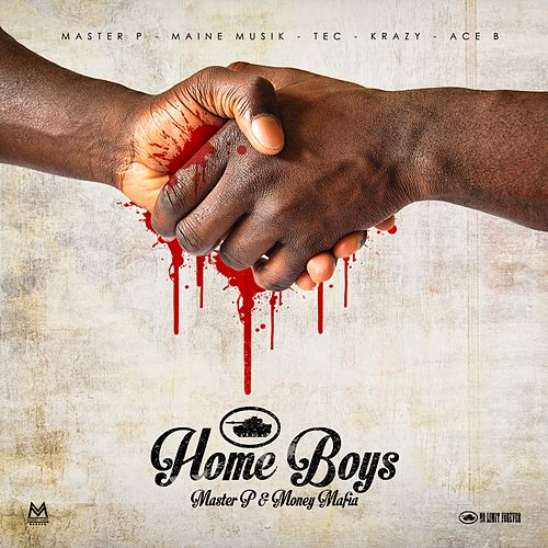 Home Boys (feat. Maine Musik, TEC, Krazy & Ace B) - Single von Master P